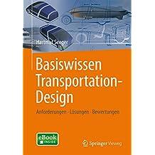 Basiswissen Transportation-Design: Anforderungen - Lösungen - Bewertungen