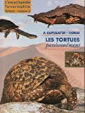 Les Tortues Passionnément A Cupulatta - Corse. L'Encyclopédie Terrariophile : Tortues - Volume 1