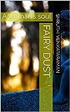 Fairy dust: A woman's soul