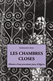 Les chambres closes - Histoire d'une prostituée juive d'Algérie
