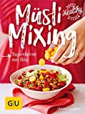 Müsli Mixing: Superkerne mit Biss (GU Happy healthy kitchen)
