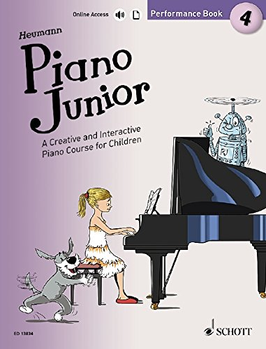 Piano Junior: Performance Book 4: A Creative and Interactive Piano Course for Children. Vol. 4. Klavier. (Piano Junior - englische Ausgabe)