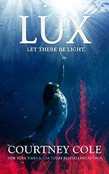 Lux (The Nocte Trilogy Book 3) (English Edition) di [Cole, Courtney]