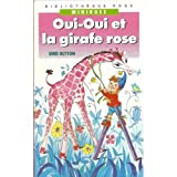 """Afficher """"bibliothèque rose Minirose Oui-Oui et la girafe rose"""""""