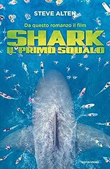 Shark - Il primo squalo di [Alten, Steve]