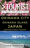 Greater Than a Tourist – Okinawa City Okinawa Island Japan: 50 Travel Tips from a Local