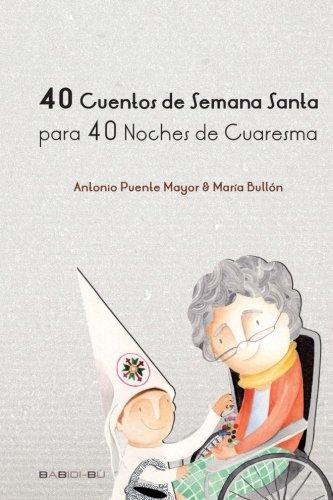 40 Cuentos De Semana Santa Para 40 Noches De Cuaresma