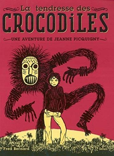 La Tendresse des crocodiles : Une aventure de Jeanne Picquigny