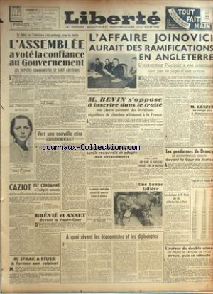LIBERTE du 20/03/1947 - L'INDOCHINE - AFFAIRE JOINOVICI ET L'ANGLETERRE - L'INSPECTEUR PIEDNOIR INTERROGE - M. LUIZET - M. BEVIN S'OPPOSE A INSCRIRE DANS LE TRAITE UNE CAUSE ASSURANTS DES LIVRAISONS DE CHARBON ALLEMAND A LA FRANCE - ACCORD ANGLO-SOVIETIQUE - CAZIOT EST CONDAMNE - LES GENDARMES DE DRANCY DEVANT LA COUR DE JUSTICE - LES OBSEQUES DE M. BLOCH - M. SPAAK ET SON CABINET - BREVIE ET ANNET DEVANT LA HAUTE-COUR