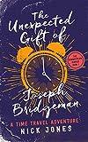 The Unexpected Gift of Joseph Bridgeman (The Downstream Diaries Book 1) by Nick Jones