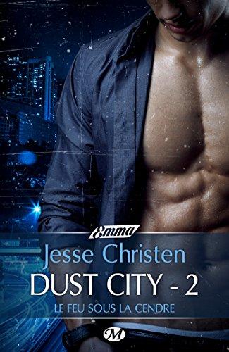 Dust City 2 - Le Feu sous la cendre: Dust City, T2 par Jesse Christen