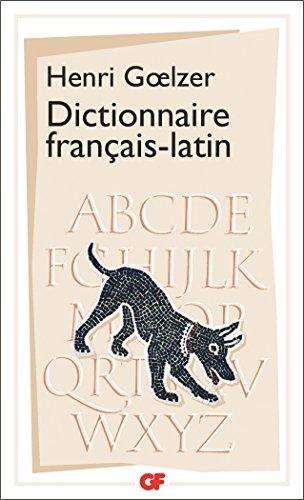 Dictionnaire Français - Latin par Henri Goelzer