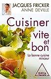 Cuisiner vite et bon: La bonne cuisine minceur (GUID INTEGRA) (French Edition)