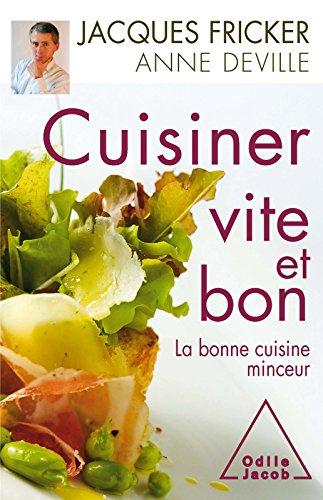 Cuisiner vite et bon: La bonne cuisine minceur (GUID INTEGRA) par Jacques Fricker
