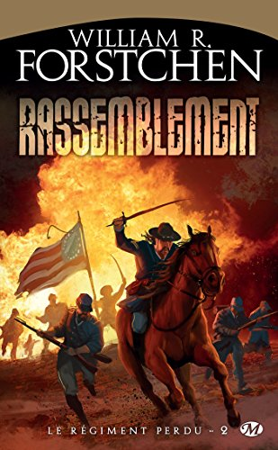 Rassemblement: Le Régiment perdu, T2 (Fantasy) par William R. Forstchen