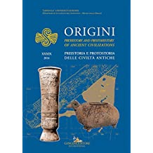 Origini - XXXIX: Preistoria e protostoria delle civiltà antiche - Prehistory and protohistory of ancient civilizations