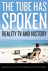 The Tube Has Spoken: Reality TV and History (Film and History) by Julie Anne Taddeo (2011-01-30)