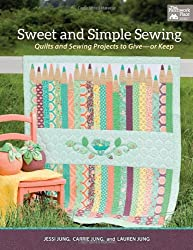 Sweet and Simple Sewing: Quilts and Sewing Projects to Give-Or Keep (That Patchwork Place)
