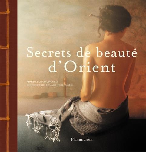 Secrets de beauté d'Orient par Chabha Djouder, Marie-Pierre Morel