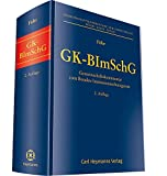 GK-BImSchG: Gemeinschaftskommentar zum Bundes- Immissionsschutzgesetz