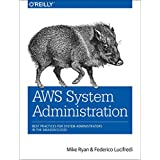 [(AWS System Administration : Best Practices for Sysadmins in the Amazon Cloud)] [By (author) Mike Ryan ] published on (November, 2015)