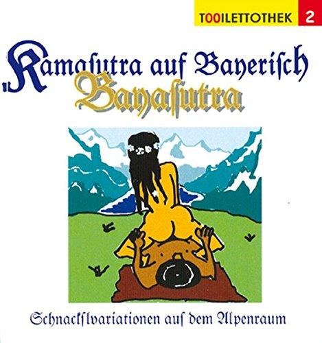 Kamasutra auf Bayerisch Bayasutra