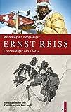 Mein Weg als Bergsteiger: Erstbesteiger des Lhotse - Ernst Reiss