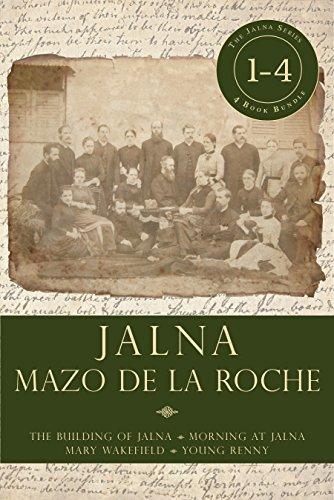 Jalna: Books 1-4: The Building of Jalna / Morning at Jalna / Mary Wakefield / Young Renny (Jalna Box-Set)