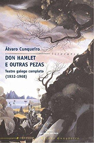 Portada del libro Don Hamlet e outras pezas: Teatro galego completo (1932-1968) (Biblioteca Álvaro Cunqueiro)