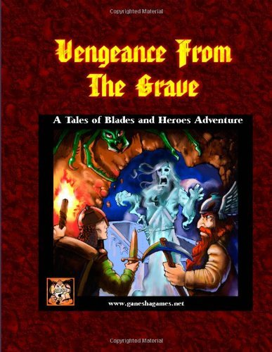 Vengeance from the Grave: A Tales of Blades and Heroes Adventure by andrea sfiligoi (2012-12-27)