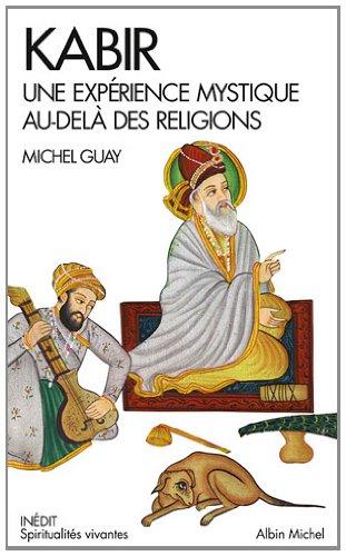 Kabir : Une expérience mystique au-delà des religions