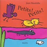 Petits ! Petits !   Maubille, Jean (1964-....). Auteur