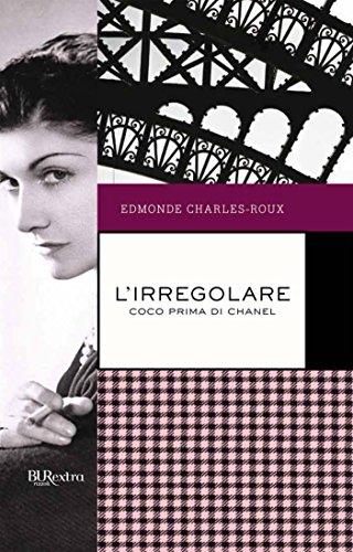 L'irregolare: Coco prima di Chanel