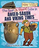 Anglo-Saxon and Viking Times (The Best and Worst Jobs)