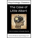 The Case of Little Albert (Psychology Classics Book 1) (English Edition)