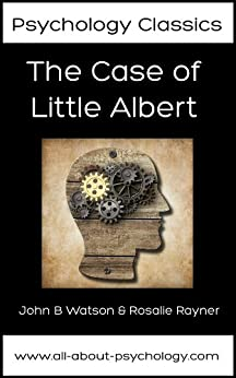 The Case of Little Albert (Psychology Classics Book 1) (English Edition) von [Watson, John, Rayner, Rosalie, Jones, Mary Cover]