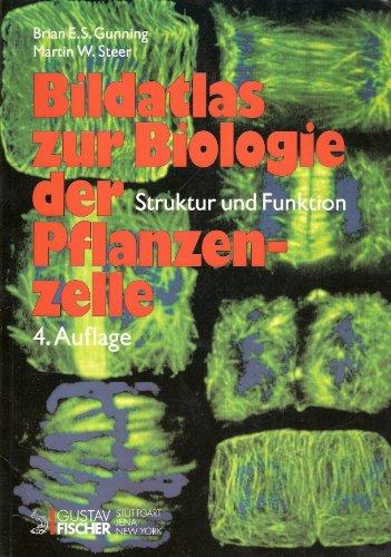 Bildatlas zur Biologie der Pflanzenzelle: Struktur und Funktion
