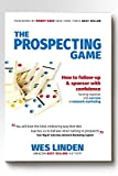 The Prospecting Game: How to Follow-Up & Sponsor with Confidence, Turning Rejection into Success in Network Marketing by Wes Linden (2016-03-01)