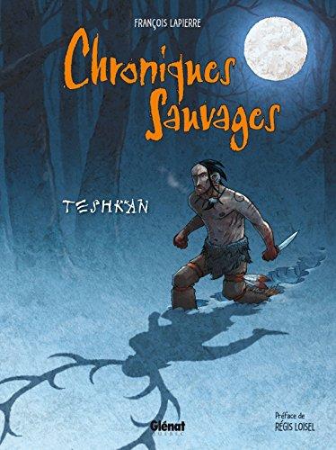 Chroniques Sauvages: Teshkan
