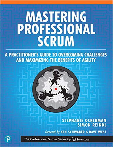 Mastering Professional Scrum: Coaches\' Notes for Busting Myths, Solving Challenges, and Growing Agility