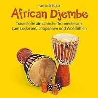 African Djembe (Traumhafte afrikanische Trommelmusik zum Loslassen, Entspannen und Wohlfühlen)