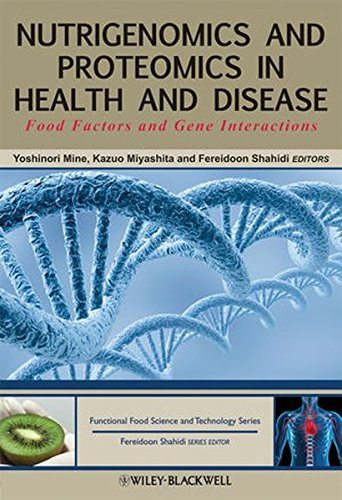 Nutrigenomics and Proteomics in Health and Disease: Food Factors and Gene Interactions (Hui: Food Science and Technology)