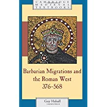 Barbarian Migrations and the Roman West, 376568 (Cambridge Medieval Textbooks)