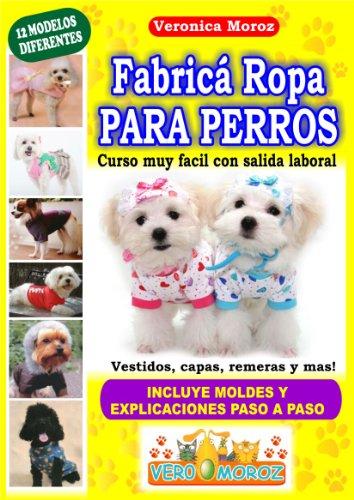 Fabrica Ropa Para Perros! curso muy facil con salida laboral
