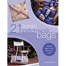 21 Terrific Patchwork Bags: Making Bags to Suit Your Every Need