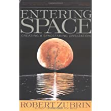 Entering Space: Creating a Spacefaring Civilisation: Creating a Spacefaring Civilization