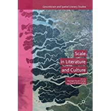 Scale in Literature and Culture (Geocriticism and Spatial Literary Studies)