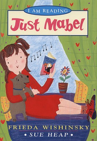 Just Mabel (I am Reading) by Frieda Wishinsky (2001-10-22)