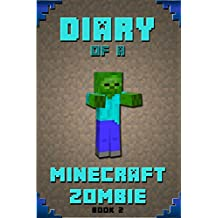 Minecraft: Diary of a Minecraft Zombie Book 2: Extraordinary Masterpiece from Famous Minecraft Kids Books Author (An Unofficial Minecraft Books, Minecraft ... Minecraft Kids Stories) (English Edition)