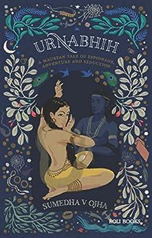 Urnabhih: A Mauryan Tale of Espionage, Adventure and Seduction by [Sumedha Verma Ojha]